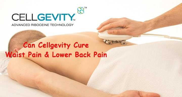 Cellgevity and Waist pain lower back pain