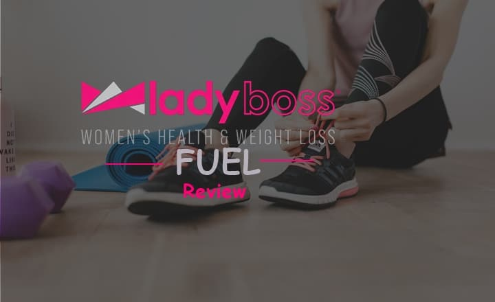Lady Boss Fuel review