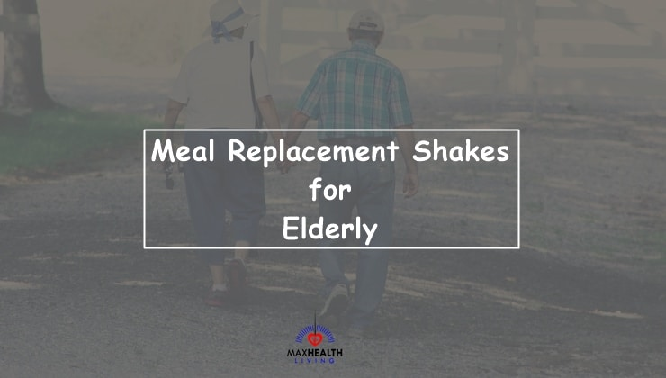 Meal Replacement Shakes for Elderly