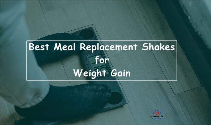 Meal Replacement Shakes for Weight Gain