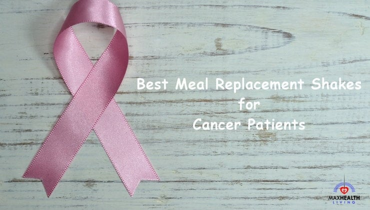 Meal Replacement Shakes for cancer